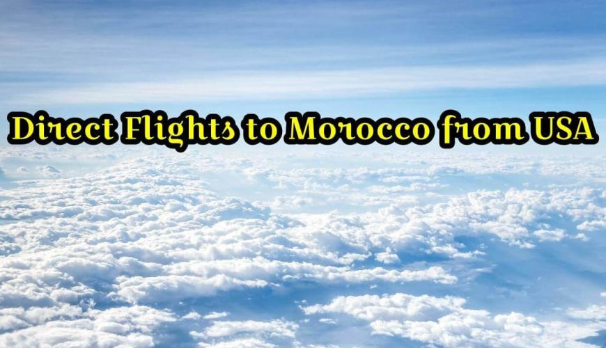 Direct Flights to morocco from USA-morocco Travel