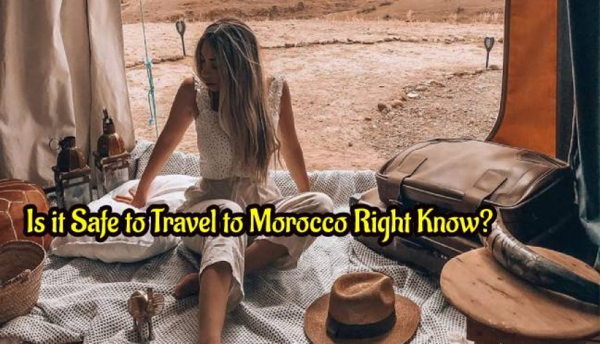 Is it Safe to Travel to Morocco Right Now (1)