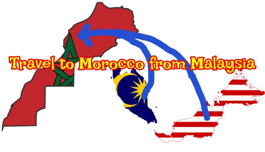 Travel to Morocco from Malaysia
