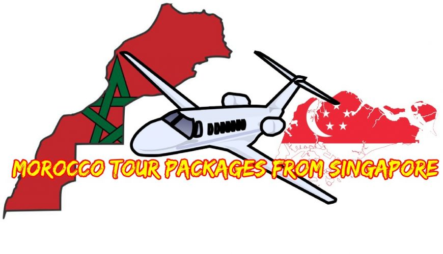 Morocco Tour Packages from Singapore