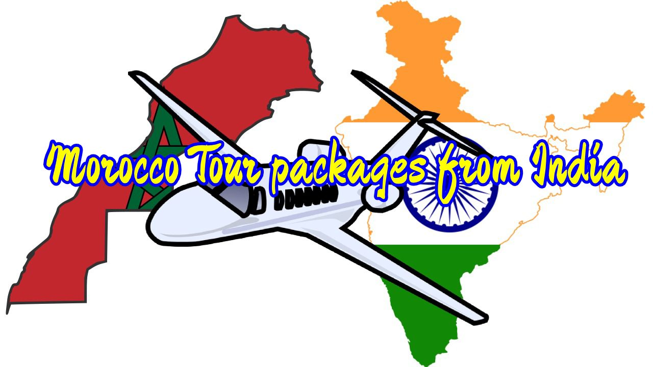 Morocco Tour packages from India