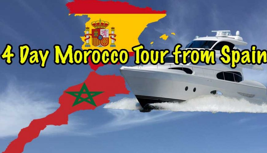 4 Day Morocco Tour from Spain