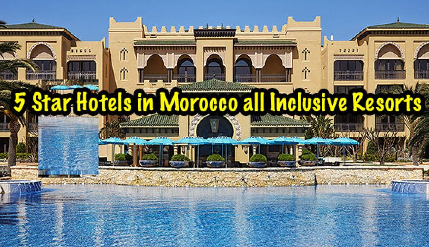 5-Star-Hotels-in-Morocco-all-Inclusive