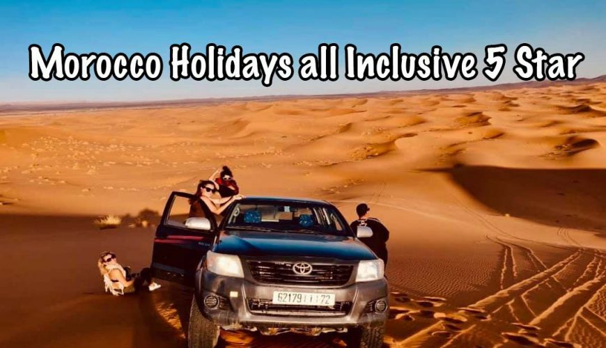 Morocco Holidays all Inclusive 5 Star