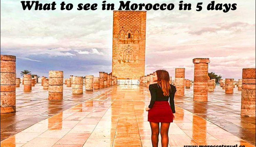 what to see in Morocco in 5 days